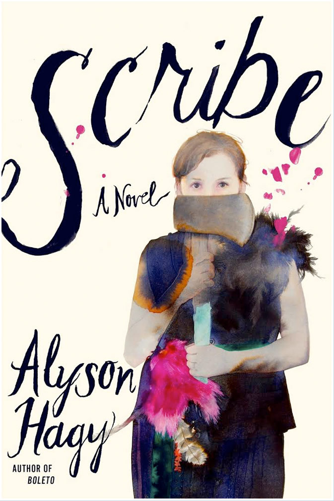 Scribe: A novel, by Alyson Hagy